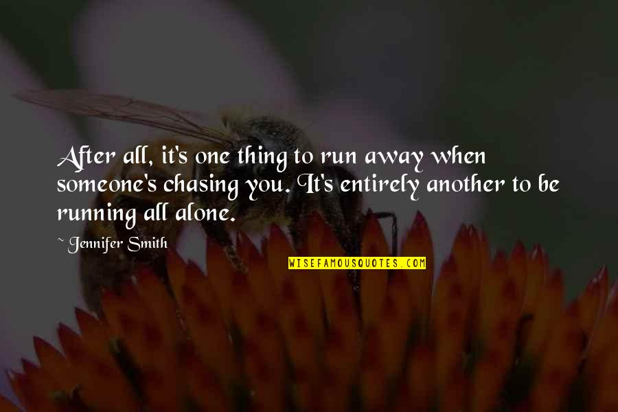 Life After Struggle Quotes By Jennifer Smith: After all, it's one thing to run away