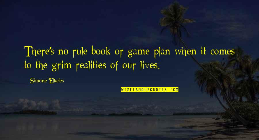 Life After Struggle Quotes By Simone Elkeles: There's no rule book or game plan when