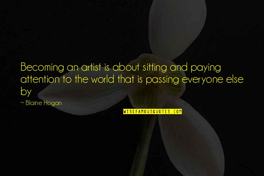 Life Al Pacino Quotes By Blaine Hogan: Becoming an artist is about sitting and paying