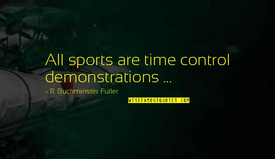 Life Al Pacino Quotes By R. Buckminster Fuller: All sports are time control demonstrations ...