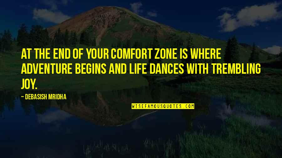 Life And Comfort Zone Quotes By Debasish Mridha: At the end of your comfort zone is