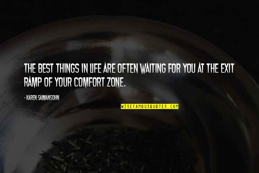 Life And Comfort Zone Quotes By Karen Salmansohn: The best things in life are often waiting