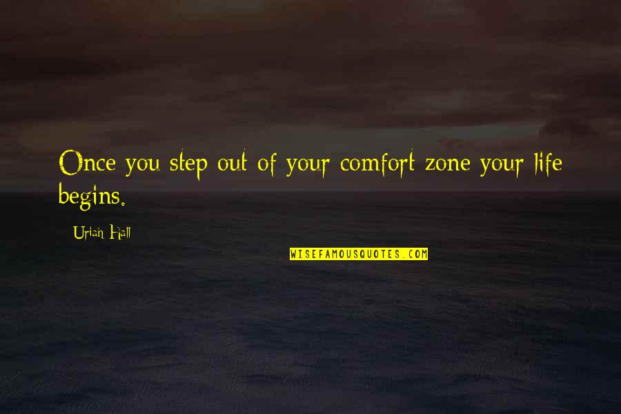 Life And Comfort Zone Quotes By Uriah Hall: Once you step out of your comfort zone