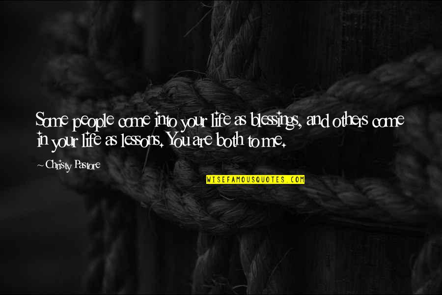 Life And Death Quran Quotes By Christy Pastore: Some people come into your life as blessings,