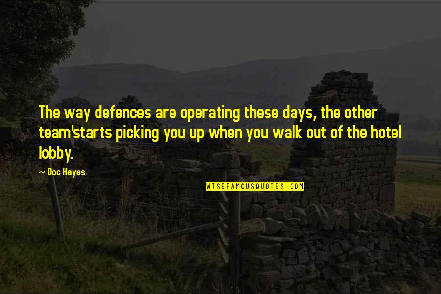 Life And Debt Movie Quotes By Doc Hayes: The way defences are operating these days, the