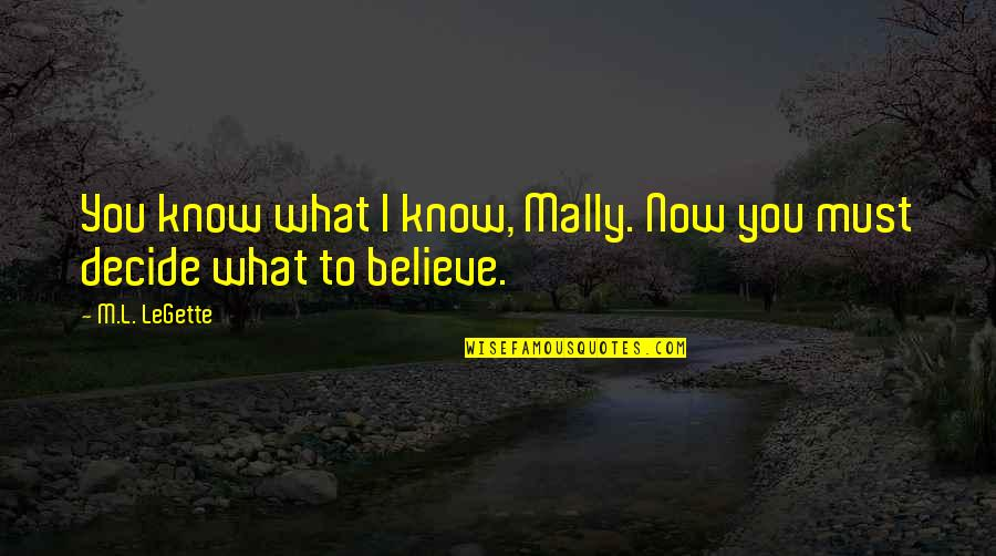 Life And Debt Movie Quotes By M.L. LeGette: You know what I know, Mally. Now you