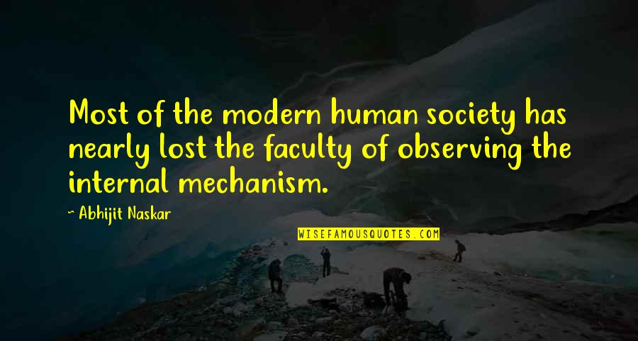 Life And Human Nature Quotes By Abhijit Naskar: Most of the modern human society has nearly