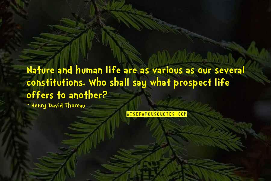 Life And Human Nature Quotes By Henry David Thoreau: Nature and human life are as various as