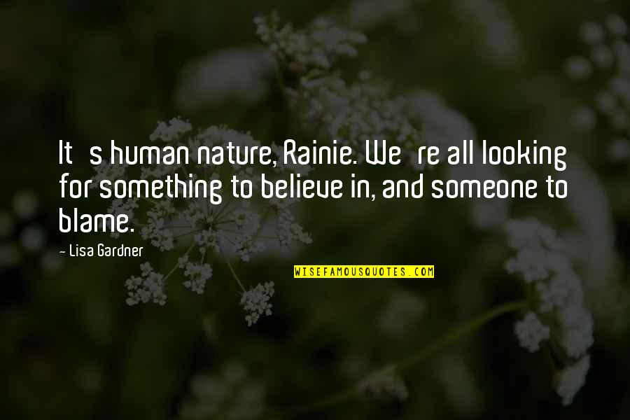 Life And Human Nature Quotes By Lisa Gardner: It's human nature, Rainie. We're all looking for