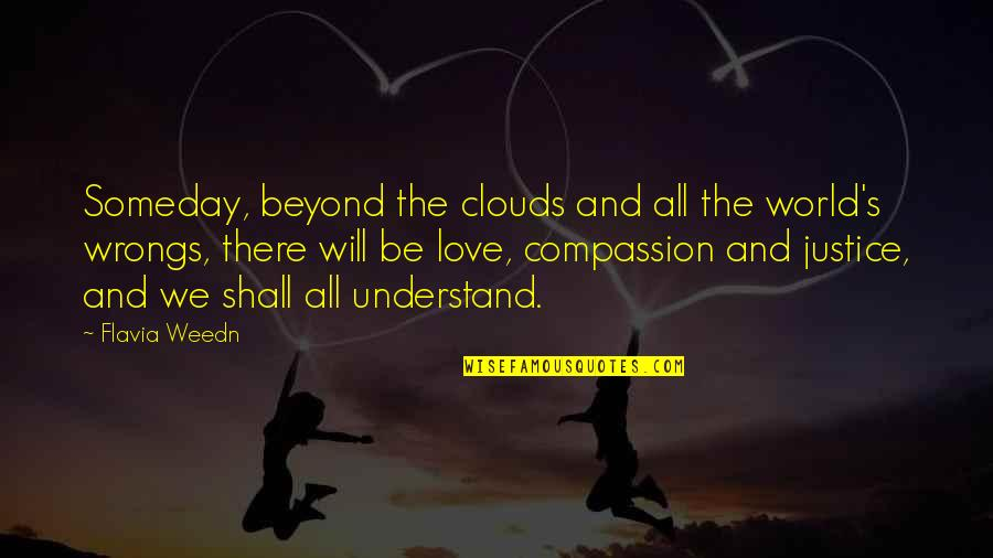Life And Love And Moving Quotes By Flavia Weedn: Someday, beyond the clouds and all the world's