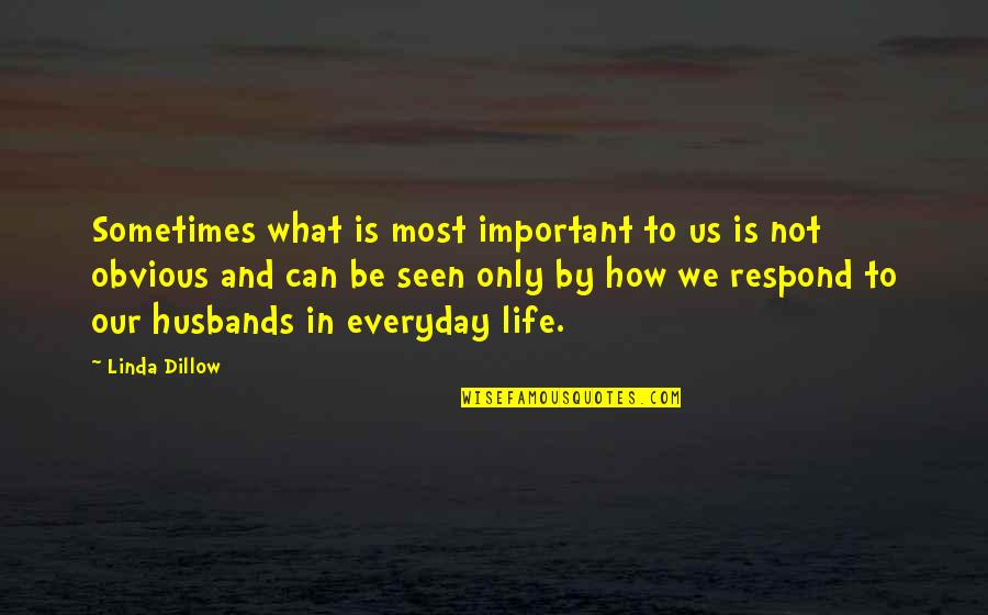 Life And What's Important Quotes By Linda Dillow: Sometimes what is most important to us is