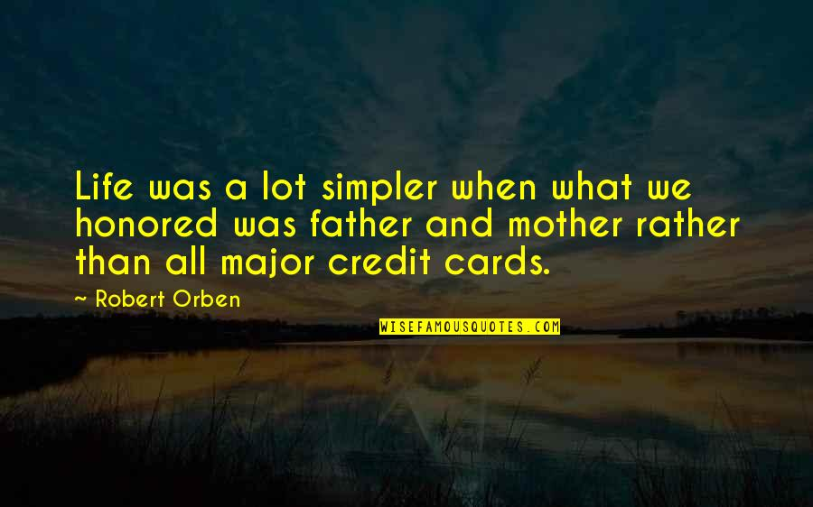 Life As A Mother Quotes By Robert Orben: Life was a lot simpler when what we