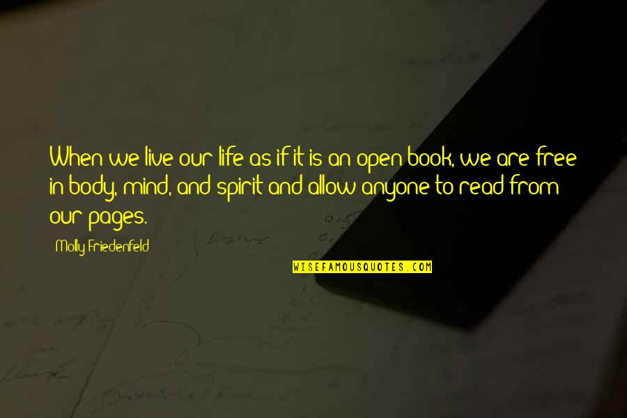 Life As We Live It Quotes By Molly Friedenfeld: When we live our life as if it