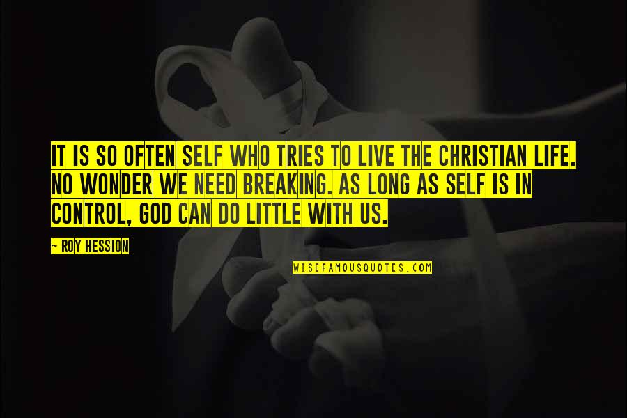 Life As We Live It Quotes By Roy Hession: It is so often self who tries to
