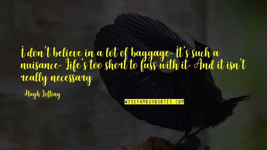 Life Baggage Quotes By Hugh Lofting: I don't believe in a lot of baggage.