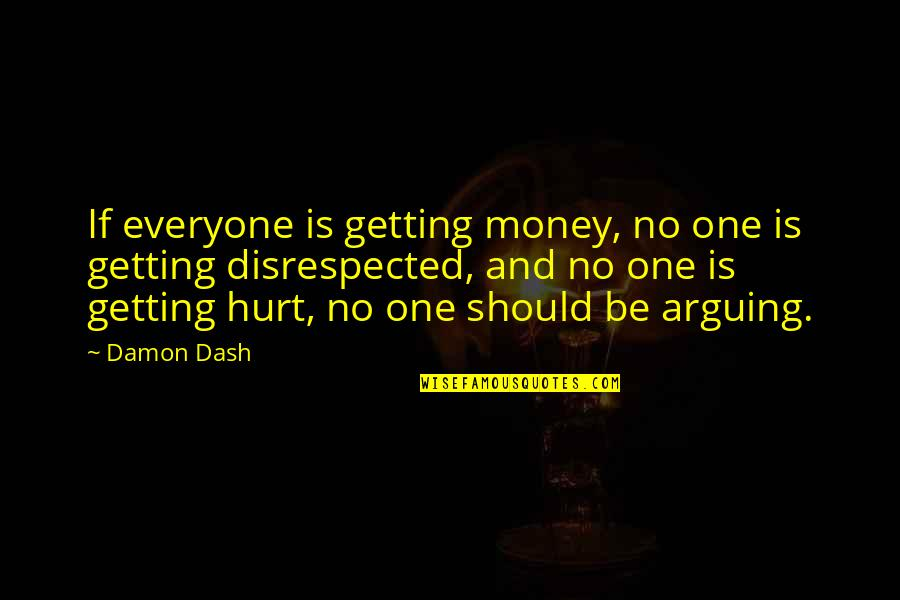 Life Based On The Bible Quotes By Damon Dash: If everyone is getting money, no one is