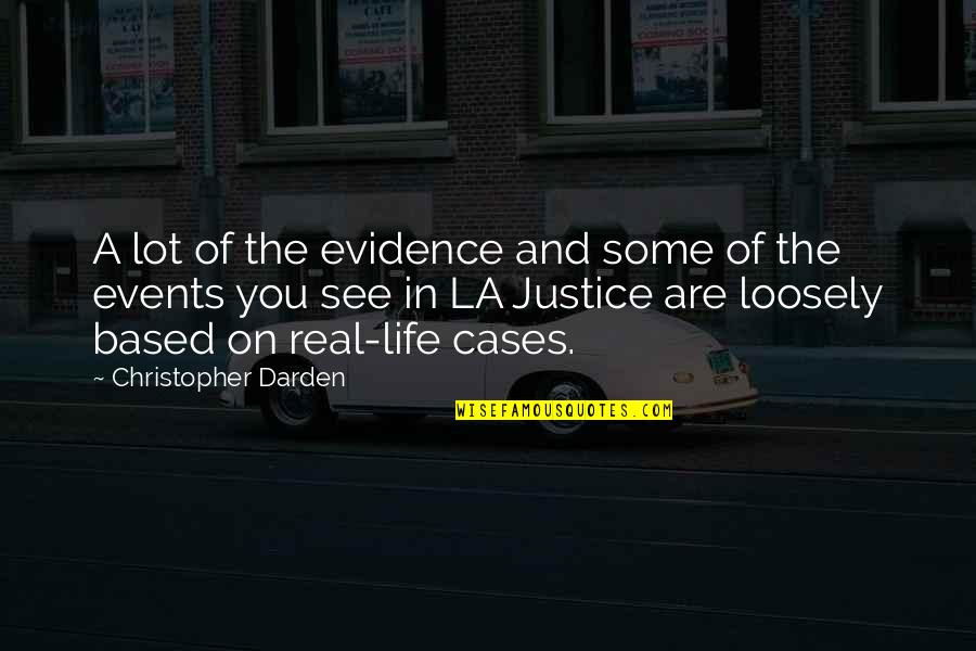 Life Based Quotes By Christopher Darden: A lot of the evidence and some of