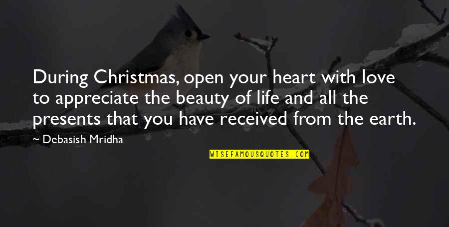 Life Beauty And Love Quotes By Debasish Mridha: During Christmas, open your heart with love to