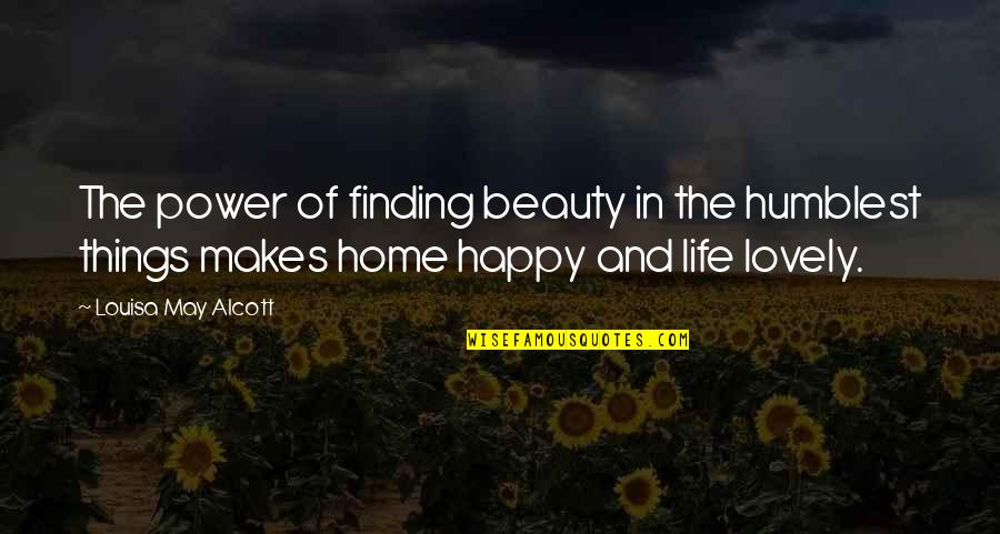 Life Beauty And Love Quotes By Louisa May Alcott: The power of finding beauty in the humblest