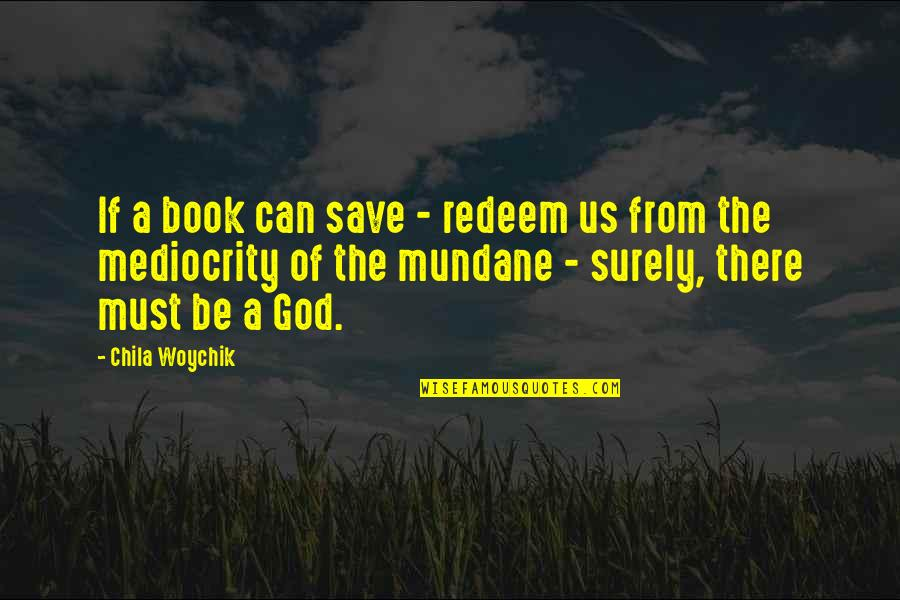 Life Being A Book Quotes By Chila Woychik: If a book can save - redeem us