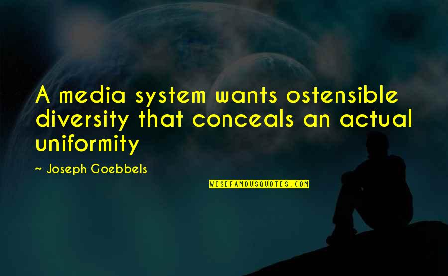 Life Being A Precious Gift Quotes By Joseph Goebbels: A media system wants ostensible diversity that conceals