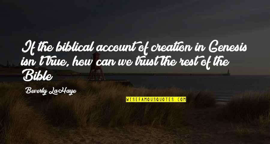 Life Being Bad And Good Quotes By Beverly LaHaye: If the biblical account of creation in Genesis
