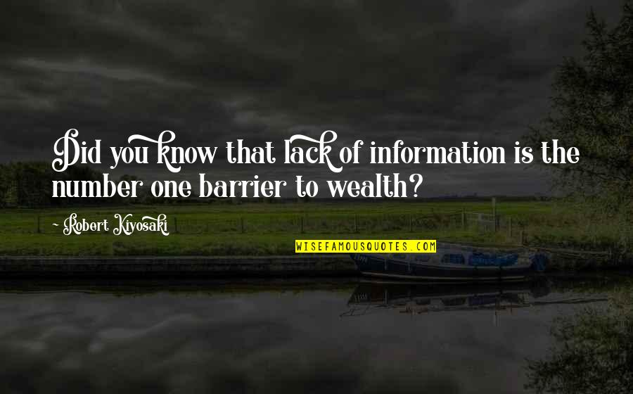 Life Being Bad And Good Quotes By Robert Kiyosaki: Did you know that lack of information is