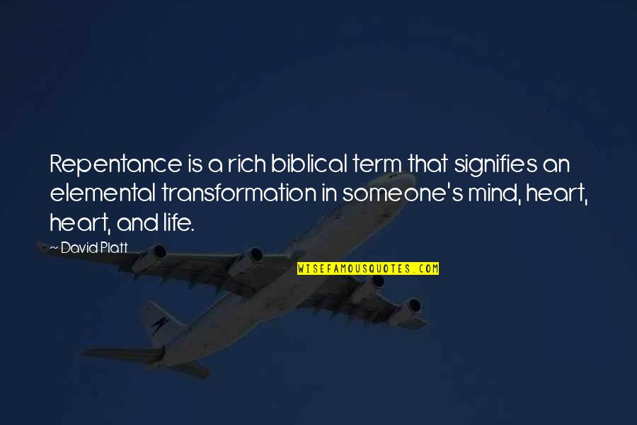 Life Biblical Quotes By David Platt: Repentance is a rich biblical term that signifies