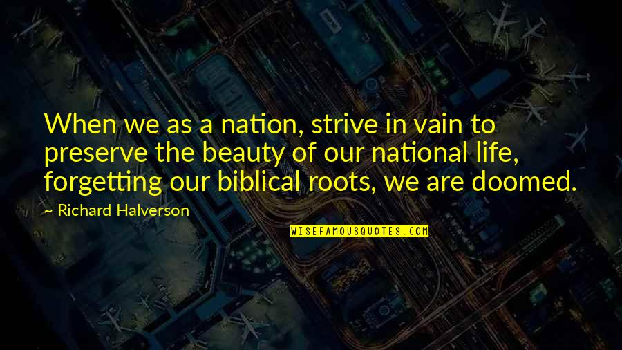 Life Biblical Quotes By Richard Halverson: When we as a nation, strive in vain