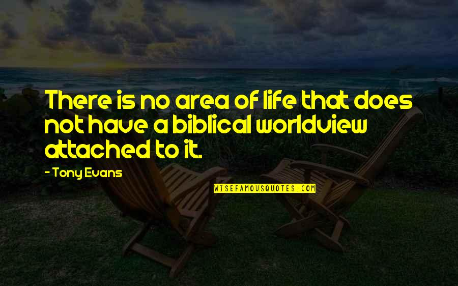 Life Biblical Quotes By Tony Evans: There is no area of life that does