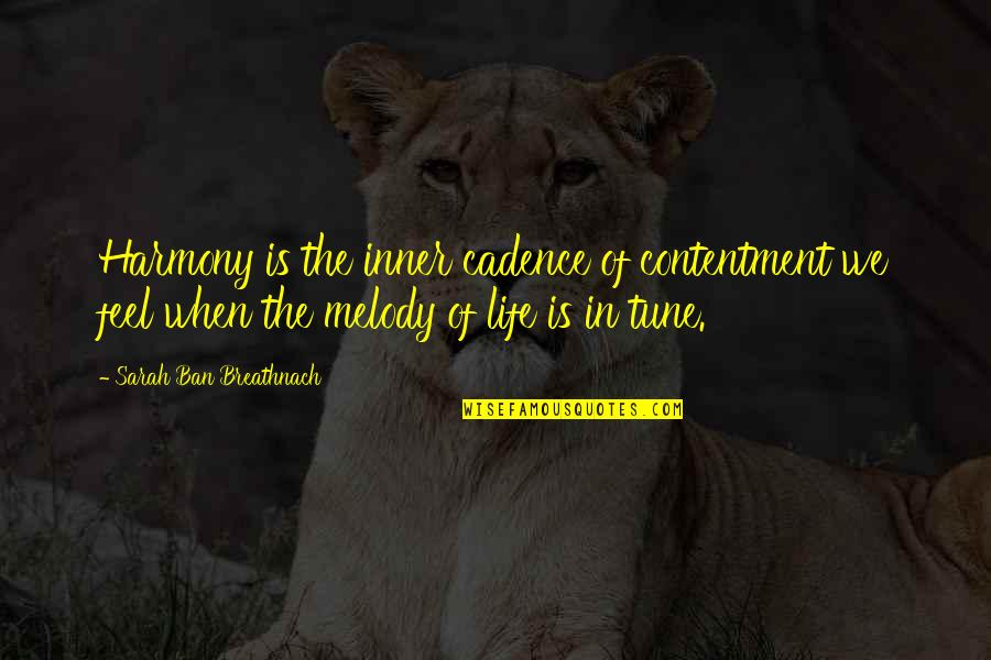 Life Cadence Quotes By Sarah Ban Breathnach: Harmony is the inner cadence of contentment we