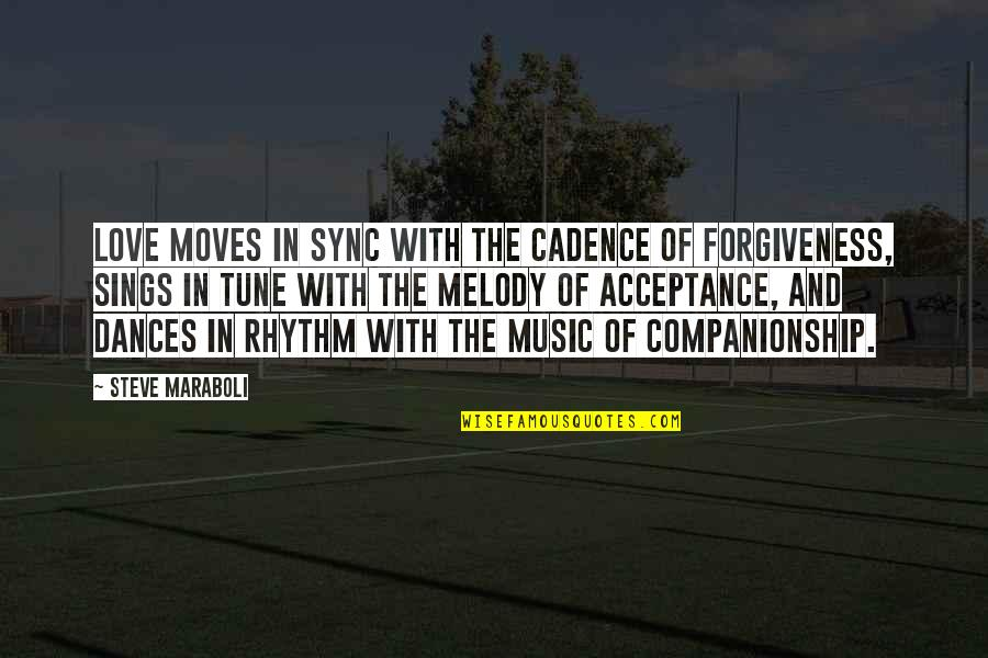 Life Cadence Quotes By Steve Maraboli: Love moves in sync with the cadence of