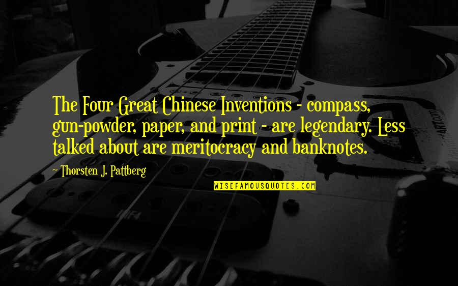 Life Can Be Challenging Quotes By Thorsten J. Pattberg: The Four Great Chinese Inventions - compass, gun-powder,