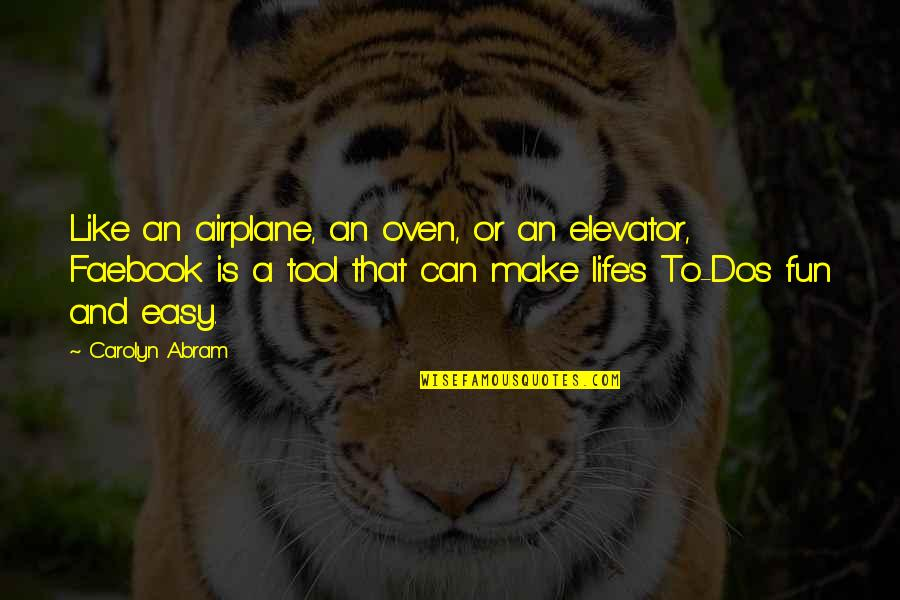 Life Can Be Easy Quotes By Carolyn Abram: Like an airplane, an oven, or an elevator,
