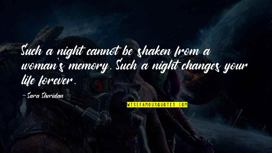 Life Changes Quotes By Sara Sheridan: Such a night cannot be shaken from a