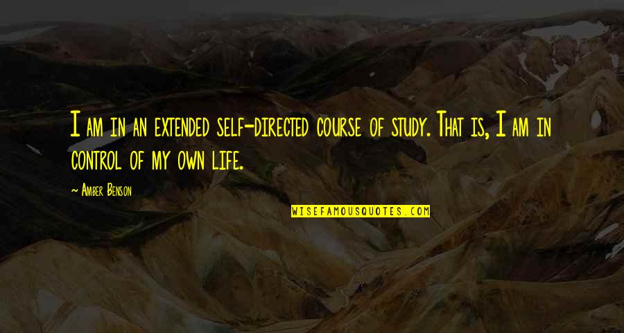 Life Course Quotes By Amber Benson: I am in an extended self-directed course of