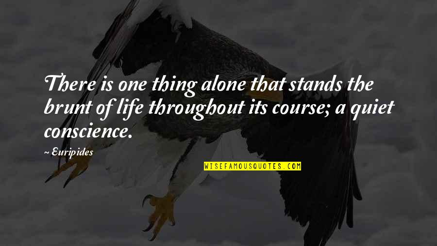 Life Course Quotes By Euripides: There is one thing alone that stands the