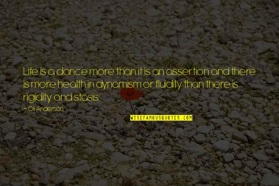 Life Dance Quotes By Oli Anderson: Life is a dance more than it is