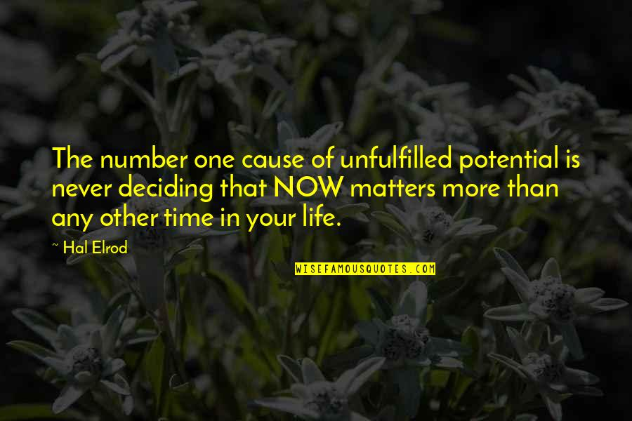 Life Deciding Quotes By Hal Elrod: The number one cause of unfulfilled potential is