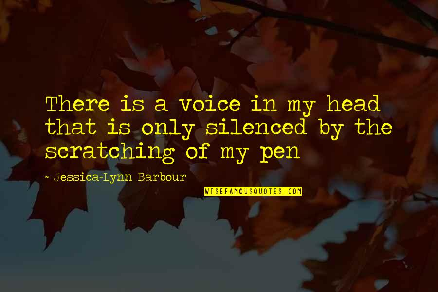 Life Drama Quotes By Jessica-Lynn Barbour: There is a voice in my head that