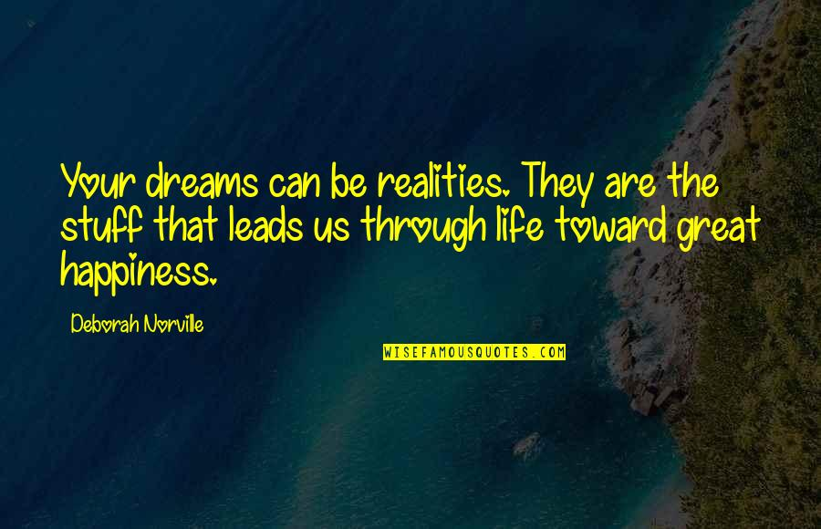 Life Dreams Quotes By Deborah Norville: Your dreams can be realities. They are the
