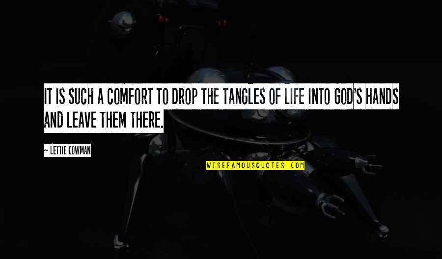 Life Drop Quotes By Lettie Cowman: It is such a comfort to drop the