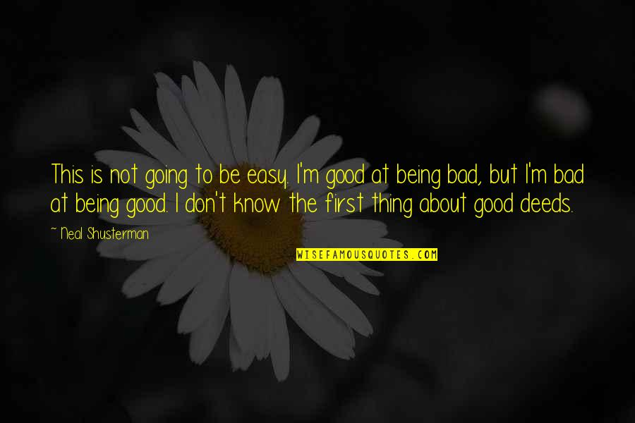 Life Easy Going Quotes By Neal Shusterman: This is not going to be easy. I'm