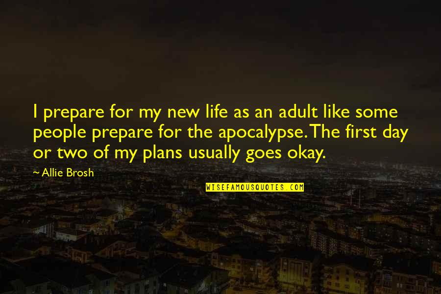 Life Ethereal Quotes By Allie Brosh: I prepare for my new life as an