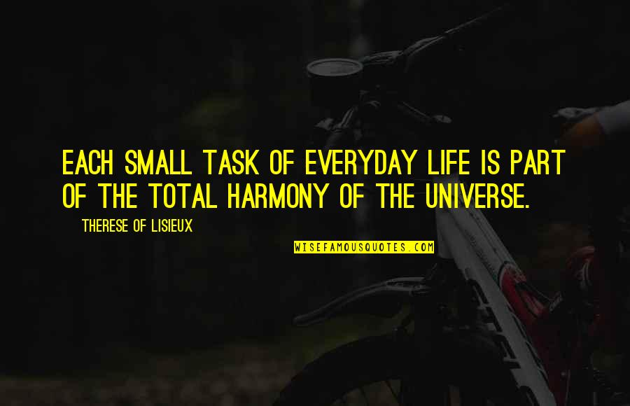 Life Everyday Quotes By Therese Of Lisieux: Each small task of everyday life is part