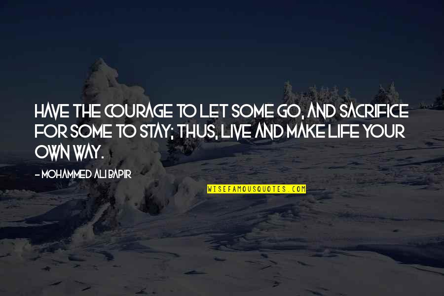 Life Experience Quotes By Mohammed Ali Bapir: Have the courage to let some go, and