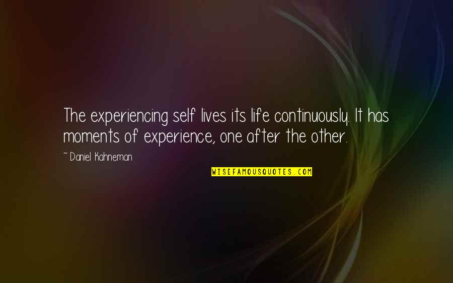 Life Experiencing Quotes By Daniel Kahneman: The experiencing self lives its life continuously. It