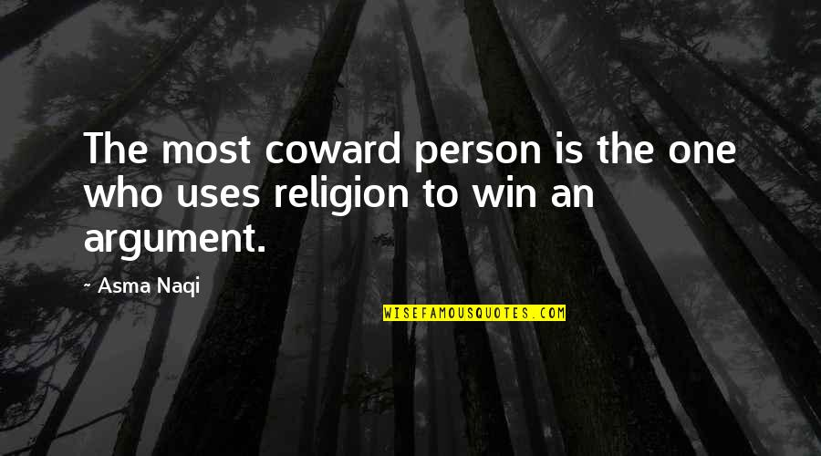 Life Facts Quotes By Asma Naqi: The most coward person is the one who