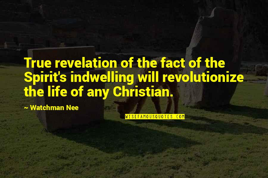 Life Facts Quotes By Watchman Nee: True revelation of the fact of the Spirit's