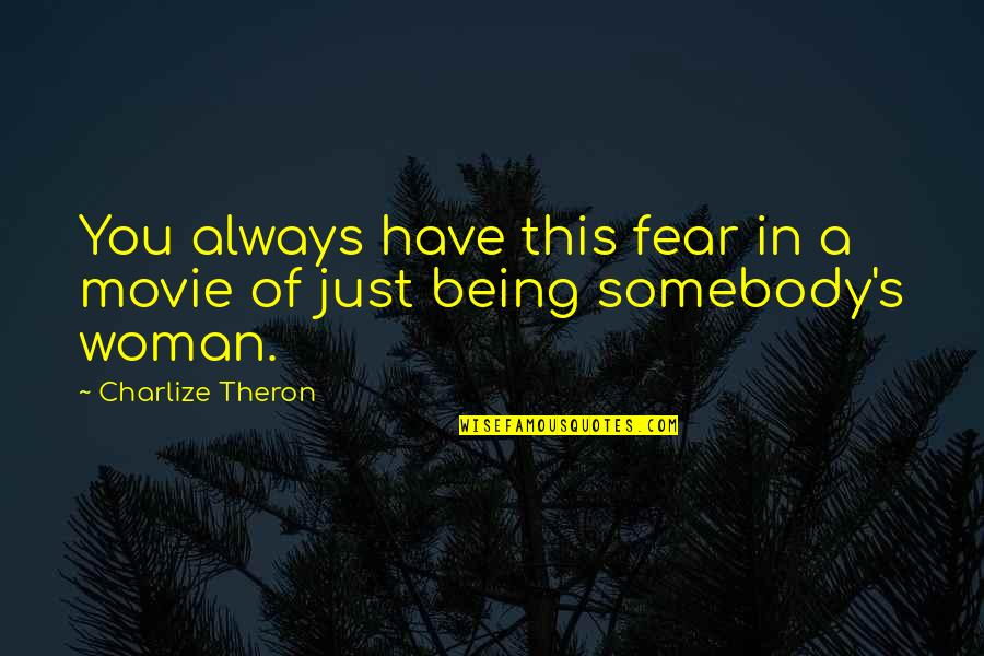 Life Fb Cover Photo Quotes By Charlize Theron: You always have this fear in a movie